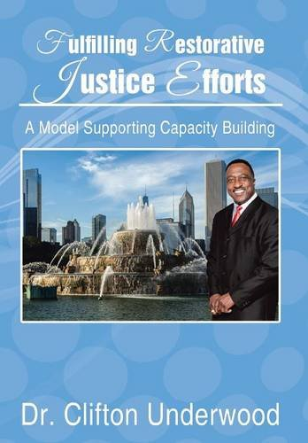 9781514413746: Fulfilling Restorative Justice Efforts: A Model Supporting Capacity Building