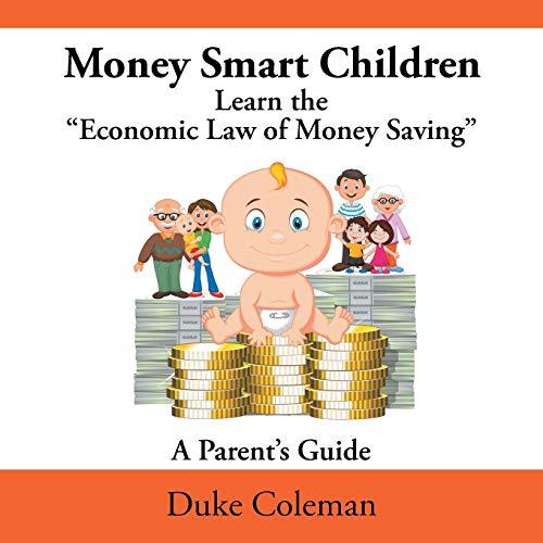"9781514414804: Money Smart Children Learn the ""Economic Law of Money Saving: A Parent's Guide"
