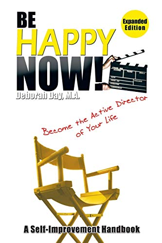 9781514419007: Be Happy Now!: Become the Active Director of Your Life