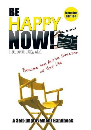 9781514419014: Be Happy Now!: Become the Active Director of Your Life