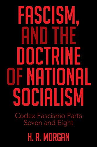 9781514423547: Fascism, and The Doctrine of National Socialism: Codex Fascismo Parts Seven and Eight