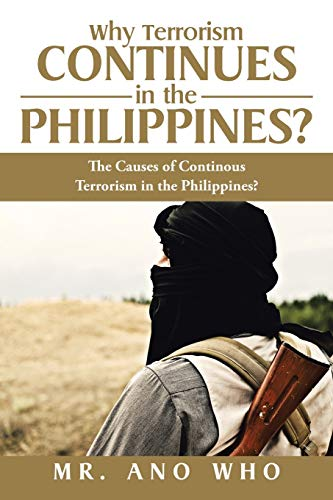 9781514423882: Why Terrorism Continues in the Philippines?