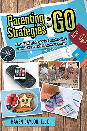 9781514424179: Parenting Strategies on the Go: Diverse Teaching Strategies for Parents Who Want Their Children to Learn No Matter Where or When