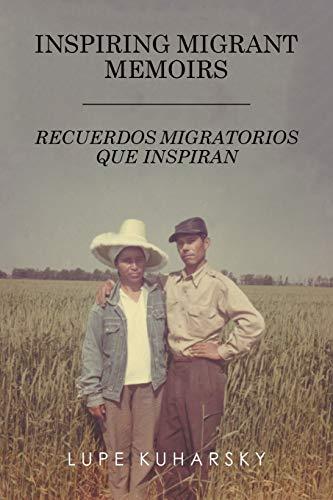 9781514425114: Inspiring Migrant Memoirs - Recuerdos Migratorios Que Inspiran