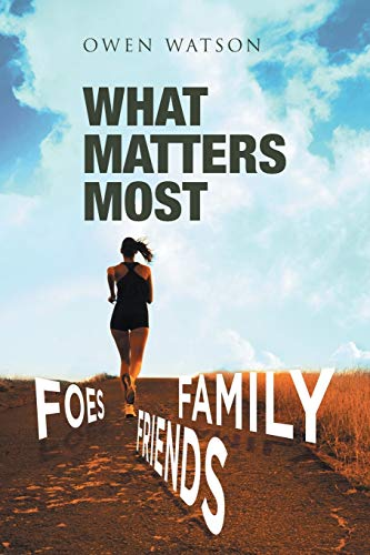 9781514427262: What Matters Most: Family, Friends, And Foes