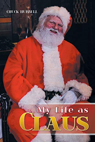 9781514427378: My Life as Claus