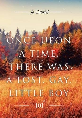 9781514427422: Once Upon a Time, There Was a Lost, Gay, Little Boy.: 101