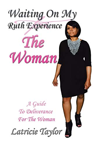9781514428030: Waiting On My Ruth Experience The Woman: A Guide To Deliverance For The Woman