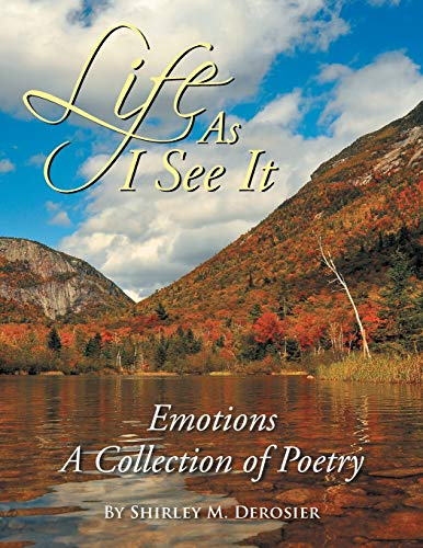 9781514428580: Life as I See It: Emotions a Collection of Poetry
