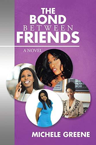 9781514428832: The Bond Between Friends: A Novel