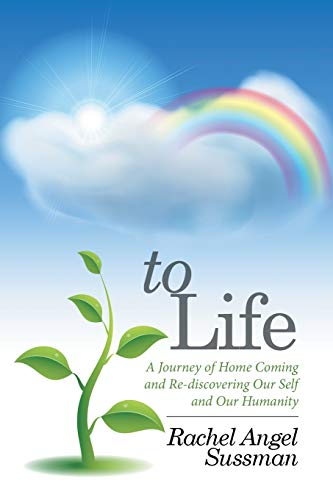 9781514430354: To Life: A Journey of Home Coming and Re-discovering Our Self and Our Humanity