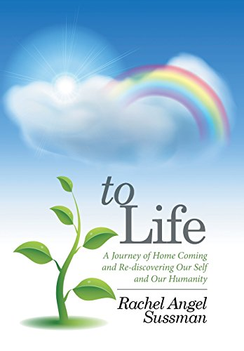 9781514430361: To Life: A Journey of Home Coming and Re-discovering Our Self and Our Humanity