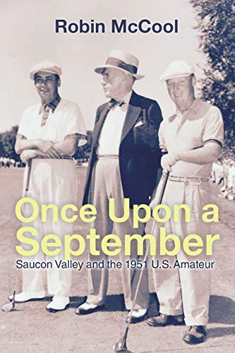 9781514430491: Once Upon a September: Saucon Valley And The 1951 U.S. Amateur