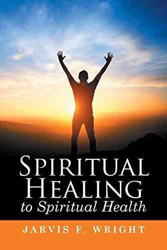 9781514431139: Spiritual Healing to Spiritual Health