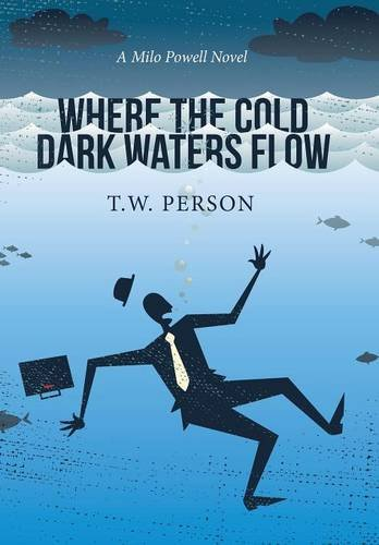 9781514431757: Where the Cold Dark Waters Flow: A Milo Powell Novel