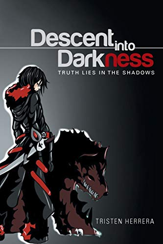 9781514431900: Descent into Darkness: Truth Lies in The Shadows