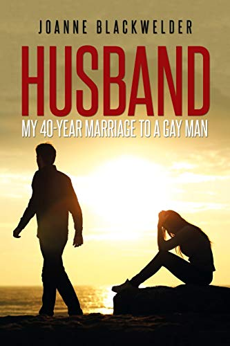 9781514434208: Husband: My 40-Year Marriage to a Gay Man