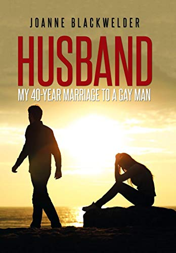 9781514434215: Husband: My 40-Year Marriage to a Gay Man