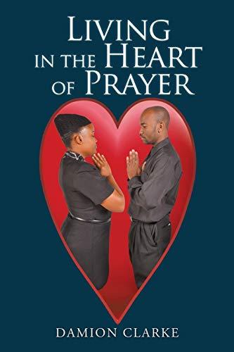 9781514434284: Living in the Heart of Prayer