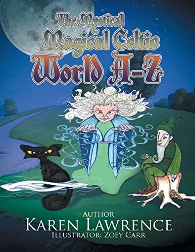 9781514435380: The Mystical Magical Celtic World A-Z