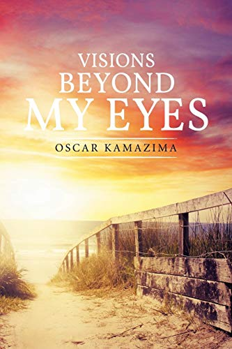 9781514436189: Visions Beyond My Eyes