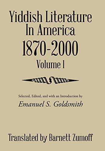 9781514436523: Yiddish Literature in America 1870-2000: Volume 1