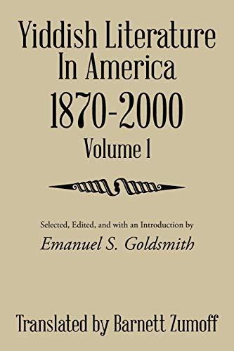 9781514436530: Yiddish Literature in America 1870–2000: Volume 1