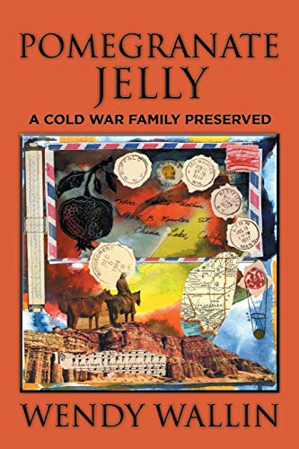 9781514438206: Pomegranate Jelly: A Cold War Family Preserved