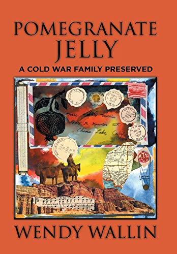 9781514438213: Pomegranate Jelly: A Cold War Family Preserved