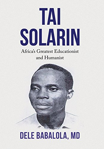 9781514440377: TAI SOLARIN: Africa's Greatest Educationist and Humanist