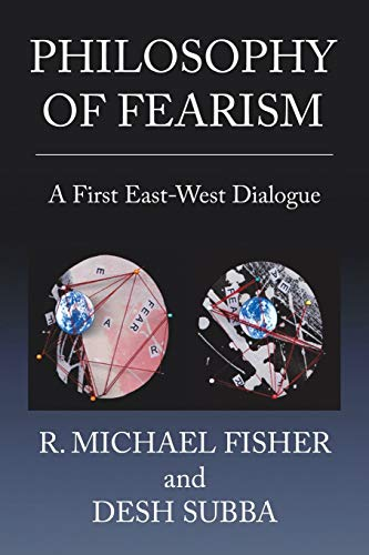9781514440773: Philosophy of Fearism: A First East-West Dialogue