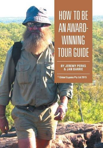 9781514442470: How to Be an Award-Winning Tour Guide