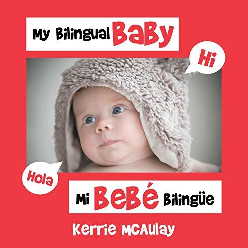 9781514442500: My Bilingual Baby: Mi bebé bilingüe