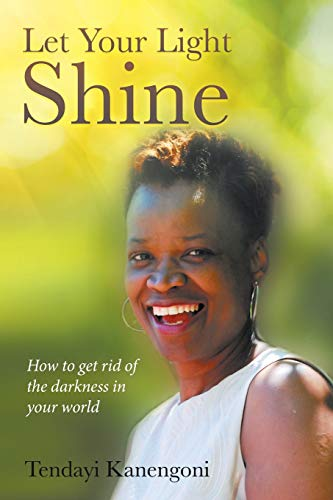 9781514443156: Let Your Light Shine: How to get rid of the darkness in your world