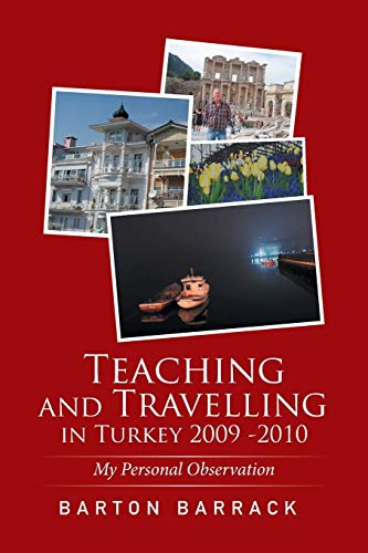 9781514444375: Teaching and Travelling in Turkey 2009 -2010: My Personal Observation
