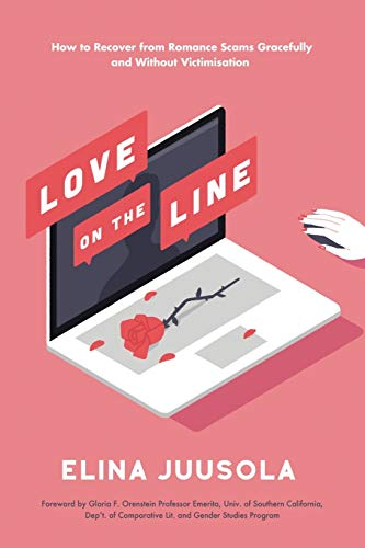 9781514444405: Love on the Line: How to Recover from Romance Scams Gracefully and Without Victimisation