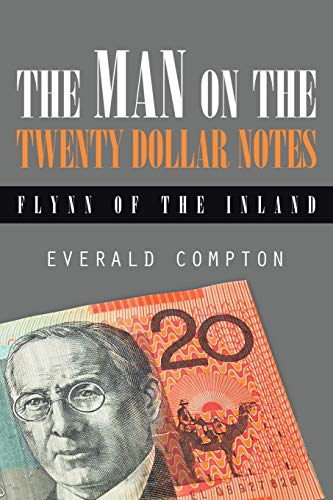 The Man on the Twenty Dollar Notes: Flynn of the Inland: Everald Compton
