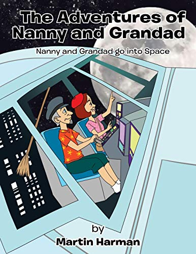 9781514447680: Nanny and Grandad go into Space: The Adventures of Nanny and Grandad Series