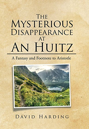 9781514447734: The Mysterious Disappearance at An Huitz: A Fantasy and Footnote to Aristotle