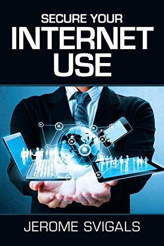 9781514449677: Secure Your Internet Use