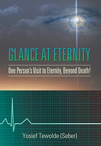 9781514460634: Glance at Eternity: One Person's Visit to Eternity, Beyond Death!