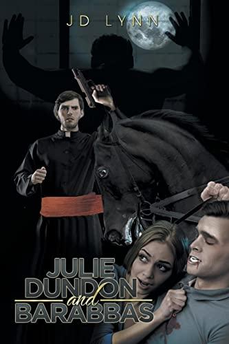9781514461037: Julie Dundon and Barabbas