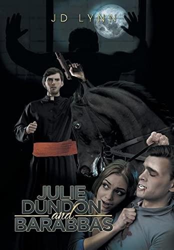 9781514461044: Julie Dundon and Barabbas