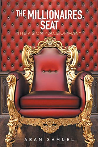 9781514462683: The Millionaires Seat: The Vision Place of Many