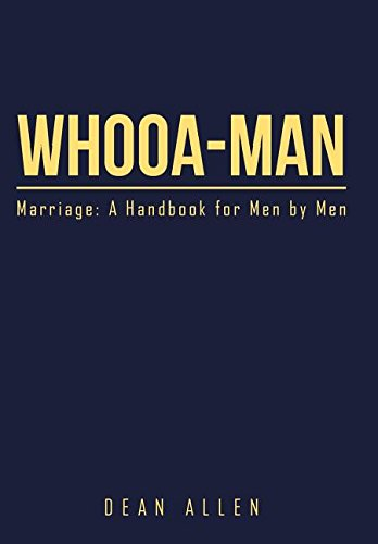 9781514476239: Whooa-Man: Marriage: A Handbook for Men by Men
