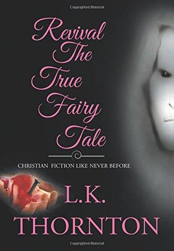 Revival the True Fairy Tale: Thornton, Lydia; Thornton,