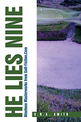 9781514492307: He Lies Nine: Nineteen Masterworks from Golf-Fiction.Com
