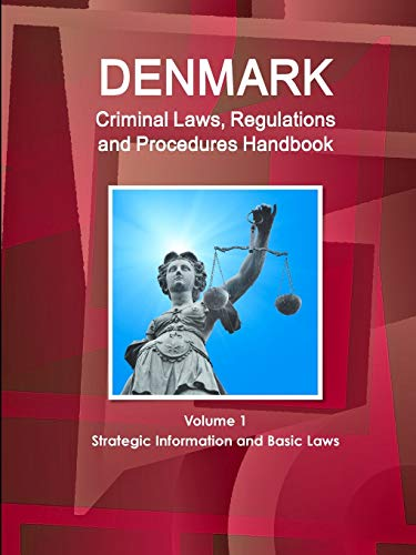 9781514506905: Denmark Criminal Laws, Regulations and Procedures Handbook: Strategic Information, Regulations, Procedures (World Business and Investment Library)