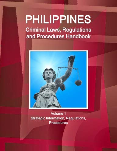 9781514507827: Philippines Criminal Laws, Regulations and Procedures Handbook: Strategic Information, Regulations, Procedures (World Business and Investment Library)