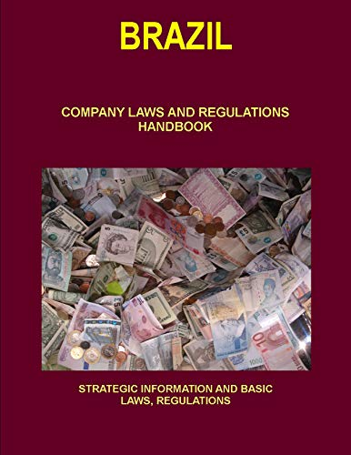 9781514508541: Brazil Company Laws and Regulations Handbook: Strategic Information and Basic Laws (World Business and Investment Library)